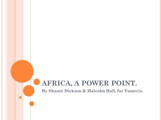 AFRICA, A POWER POINT.