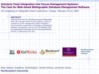 Brian Nielsen, Academic Technologies / Denise Shorey, University Library Northwestern University