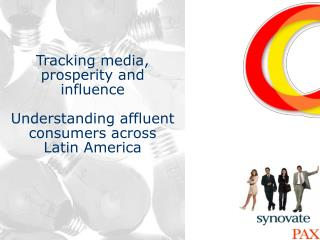 Tracking media, prosperity and influence  Understanding affluent consumers across Latin America