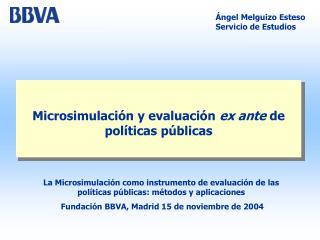 Microsimulación y evaluación  ex ante  de políticas públicas