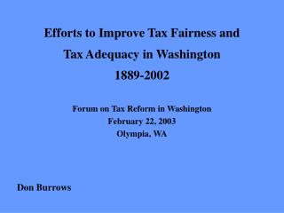 Efforts to Improve Tax Fairness and Tax Adequacy in Washington 1889-2002