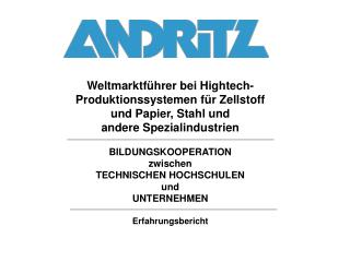 Weltmarktführer bei Hightech- Produktionssystemen für Zellstoff  und Papier, Stahl und