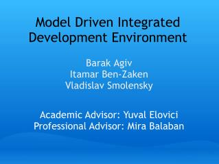 Model Driven Integrated Development Environment