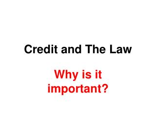 Credit and The Law
