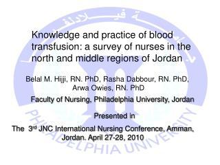 Belal M. Hijji, RN. PhD, Rasha Dabbour, RN. PhD,  Arwa Owies, RN. PhD
