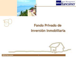 Fondo Privado de  Inversi�n Inmobiliaria
