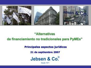 Alternativas  de financiamiento no tradicionales para PyMEs     Principales aspectos jur dicos  21 de septiembre 2007