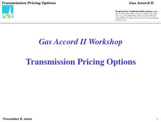 Gas Accord II Workshop Transmission Pricing Options