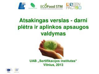 Atsakingas verslas - darni plėtra ir aplinkos apsaugos valdymas