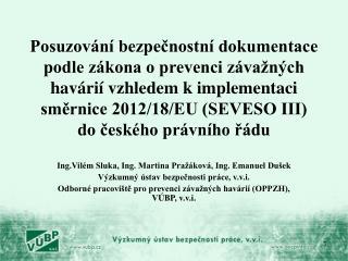 Ing.Vilém Sluka, Ing. Martina Pražáková, Ing. Emanuel Dušek