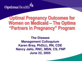 "Optimal Pregnancy Outcomes for Women on Medicaid – The Optima ""Partners in Pregnancy"" Program"