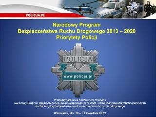 Narodowy Program Bezpieczeństwa Ruchu Drogowego 2013 – 2020 Priorytety Policji