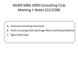 AGSM MBA 2009 Consulting Club Meeting 1 Notes (22/2/08)