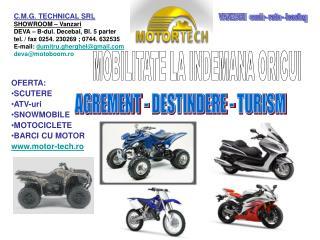 OFERTA: SCUTERE ATV-uri SNOWMOBILE MOTOCICLETE BARCI CU MOTOR motor-tech.ro