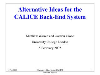 Alternative Ideas for the CALICE Back-End System