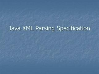Java XML Parsing Specification