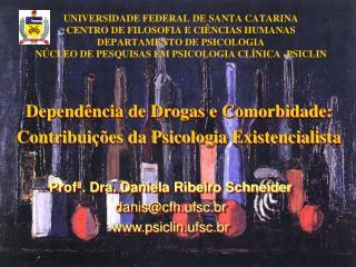 Depend�ncia de Drogas e Comorbidade: Contribui��es da Psicologia Existencialista