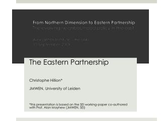 The Eastern Partnership Christophe Hillion* JMWEN, University of Leiden