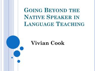 Going Beyond the Native Speaker in Language Teaching