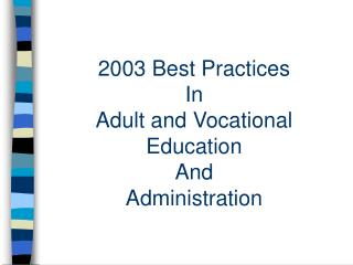 2003 Best Practices  In Adult and Vocational Education And Administration