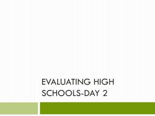 Evaluating High Schools-Day 2