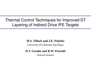 Thermal Control Techniques for Improved DT Layering of Indirect Drive IFE Targets