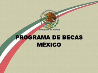 PROGRAMA DE BECAS  MÉXICO