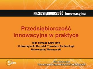Przedsiębiorczość innowacyjna w praktyce