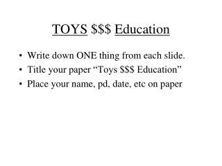 TOYS  $$$  Education