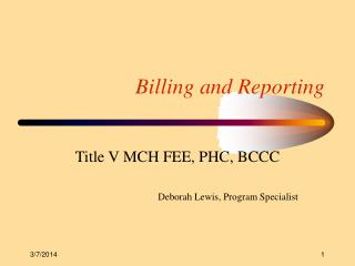 Billing and Reporting