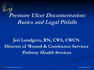 Pressure Ulcer Documentation: Basics and Legal Pitfalls