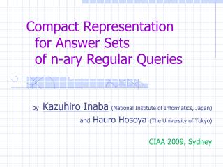 Compact Representation   for Answer Sets   of n- ary  Regular Queries