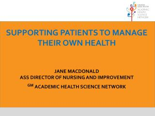 Supporting Patients  TO Manage  Their Own Health Jane Macdonald