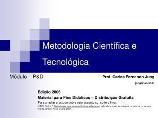 Metodologia Científica e Tecnológica