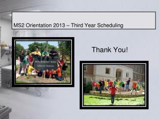 MS2 Orientation 2013 – Third Year Scheduling