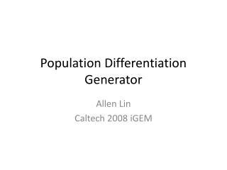 Population Differentiation Generator