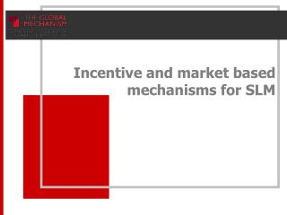 Incentive and market based mechanisms for SLM