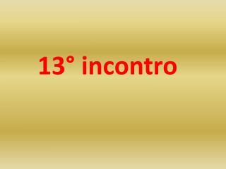 13� incontro