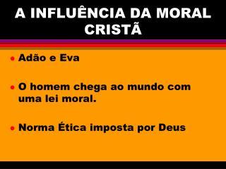 A INFLUÊNCIA DA MORAL CRISTÃ