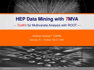 HEP Data Mining with  T MVA   ToolKit  for Multivariate Analysis with ROOT 