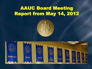 AAUC Board Meeting Report from May 14, 2012