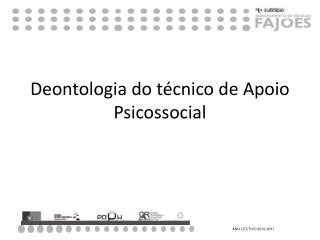 Deontologia do técnico de Apoio Psicossocial