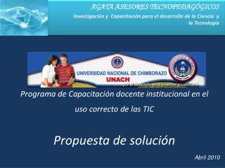 Programa de Capacitación docente institucional en el uso correcto de las TIC Propuesta de solución