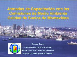Jornadas de Capacitaci n con las Comisiones de Medio Ambiente Calidad de Suelos de Montevideo