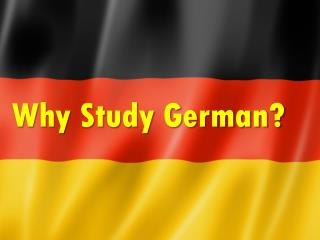 Why Study German?