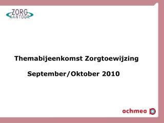Themabijeenkomst Zorgtoewijzing        September/Oktober 2010