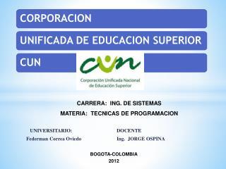UNIVERSITARIO:                    DOCENTE    Federman Correa OviedoIng.  JORGE OSPINA