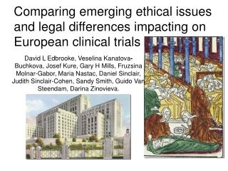 Comparing emerging ethical issues and legal differences impacting on European clinical trials