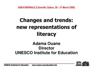 Adama Ouane Director UNESCO Institute for Education