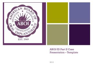 ABOI/ID Part II Case Presentation – Template